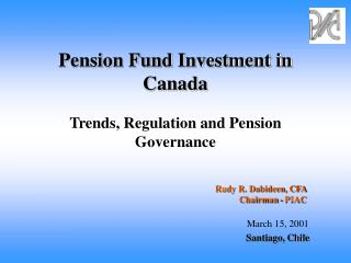 Pension Fund Investment in Canada Trends, Regulation and Pension Governance