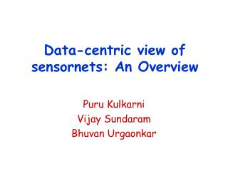 Data-centric view of sensornets: An Overview
