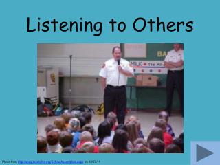 Listening to Others