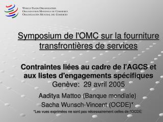Aaditya Mattoo (Banque mondiale) Sacha Wunsch-Vincent (OCDE)*