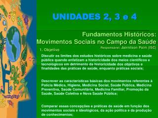 Fundamentos Históricos:              Movimentos Sociais no Campo da Saúde