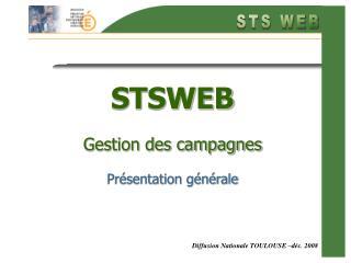 STSWEB Gestion des campagnes Présentation générale