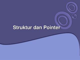 Struktur dan Pointer