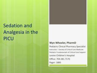 Sedation and Analgesia in the PICU