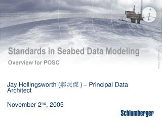 Standards in Seabed Data Modeling  Overview for POSC