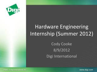 Hardware Engineering Internship (Summer 2012)