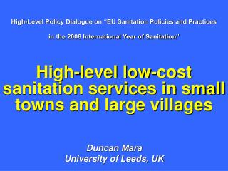 High-level low-cost sanitation services in small towns and large villages Duncan Mara