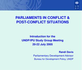 PARLIAMENTS IN CONFLICT & POST-CONFLICT SITUATIONS Introduction for the