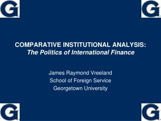COMPARATIVE INSTITUTIONAL ANALYSIS: The Politics of International Finance