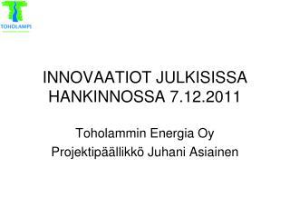 INNOVAATIOT JULKISISSA HANKINNOSSA 7.12.2011