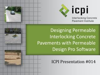Designing Permeable Interlocking Concrete Pavements with Permeable Design Pro Software