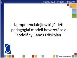 Kompetenciafejlesztő jól-léti pedagógiai  modell bevezetése  a Kodolányi János Főiskolán