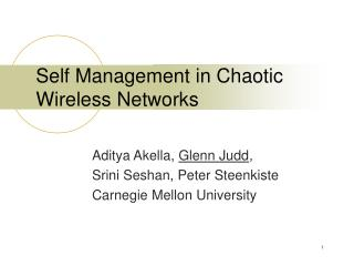 Self Management in Chaotic Wireless Networks