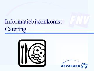 Informatiebijeenkomst Catering