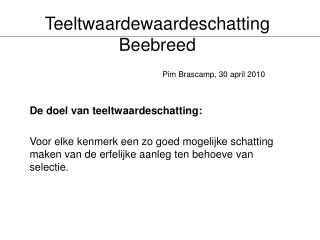 Teeltwaardewaardeschatting Beebreed