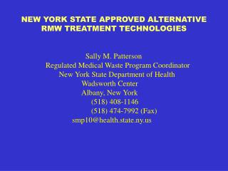 NEW YORK STATE APPROVED ALTERNATIVE RMW TREATMENT TECHNOLOGIES