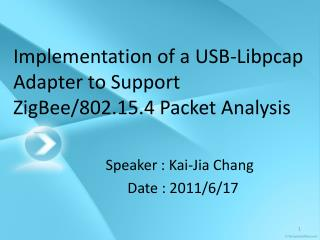 Implementation of a USB-Libpcap Adapter to Support ZigBee/802.15.4 Packet Analysis