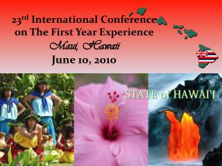 23 rd  International Conference  on The First Year Experience Maui, Hawaii June 10, 2010
