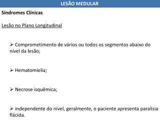 Síndromes Clínicas Lesão no Plano Longitudinal