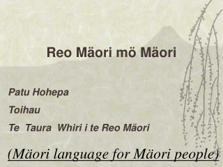 (M�ori language for M�ori people)