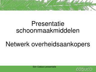 Presentatie schoonmaakmiddelen  Netwerk overheidsaankopers