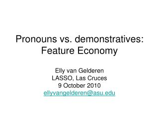 Pronouns vs. demonstratives: Feature Economy