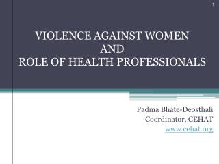 VIOLENCE AGAINST WOMEN  AND  ROLE OF HEALTH PROFESSIONALS