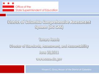 District of Columbia Comprehensive Assessment System (DC CAS) Tamara Reavis