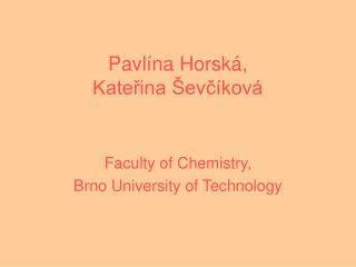Pavlína Horská,  Kateřina Ševčíková
