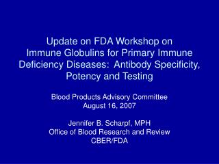 Blood Products Advisory Committee August 16, 2007 Jennifer B. Scharpf, MPH