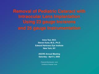 Removal of Pediatric Cataract with Intraocular Lens Implantation  Using 23 gauge Incisions  and 25 gauge Instrumentation