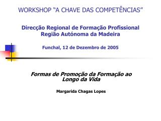 Formas de Promo��o da Forma��o ao Longo da Vida Margarida Chagas Lopes