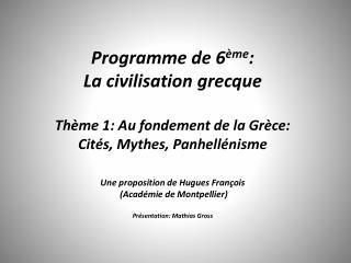 Programme de 6 ème : La civilisation grecque