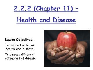2.2.2 (Chapter 11) –  Health and Disease
