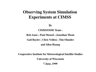 Observing System Simulation Experiments at CIMSS