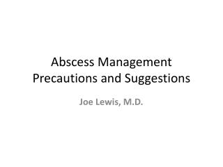 Abscess Management Precautions and Suggestions