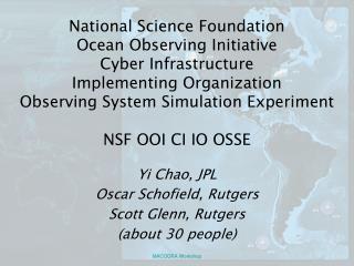 Yi Chao, JPL Oscar Schofield, Rutgers Scott Glenn, Rutgers (about 30 people)