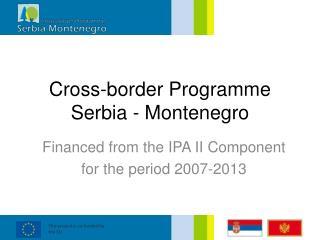 Cross-border Programme Serbia - Montenegro