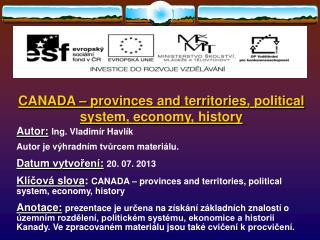 CANADA –  provinces and territories, political system, economy, history