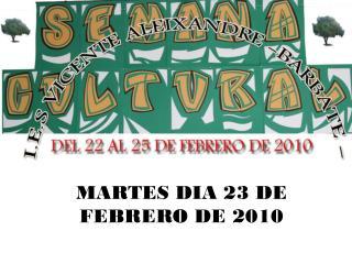 MARTES DIA 23 DE FEBRERO DE 2010
