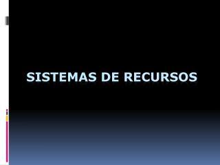 Sistemas de Recursos