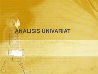ANALISIS UNIVARIAT