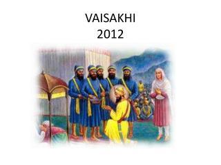 VAISAKHI  2012