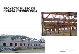 PROYECTO MUSEO DE CIENCIA Y TECNOLOGIA