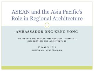ASEAN and the Asia Pacific s Role in Regional Architecture
