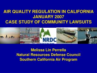 AIR QUALITY REGULATION IN CALIFORNIA JANUARY 2007 CASE STUDY OF COMMUNITY LAWSUITS