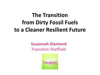 The Transition from Dirty Fossil Fuels to a Cleaner Resilient Future