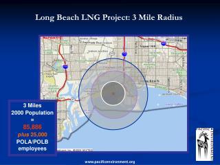 3 Miles 2000 Population = 85,886 plus 25,000  POLA/POLB employees