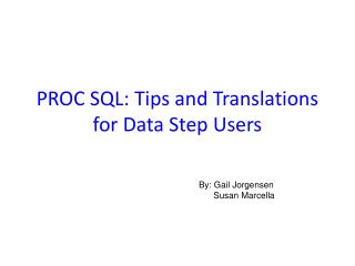 PROC SQL: Tips and Translations for Data Step Users