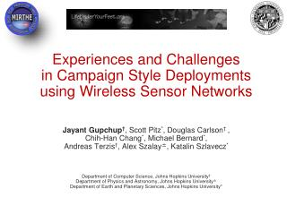 Experiences and Challenges in Campaign Style Deployments using Wireless Sensor Networks